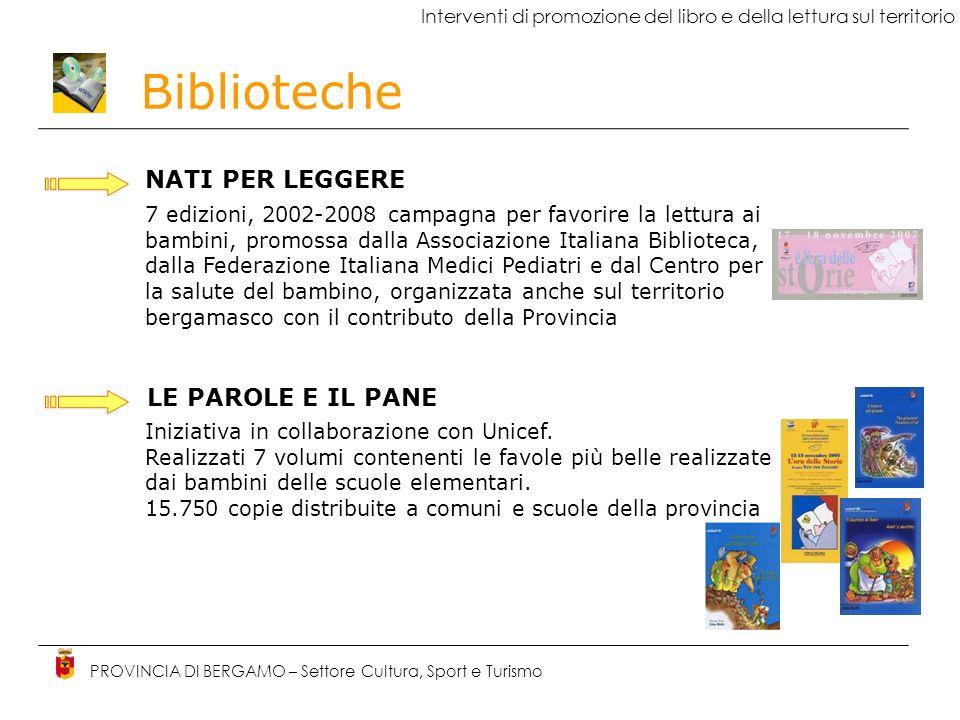 Biblioteche PROVINCIA DI BERGAMO – Settore Cultura, Sport e Turismo Interventi di promozione del libro e della lettura sul territorio NATI PER LEGGERE
