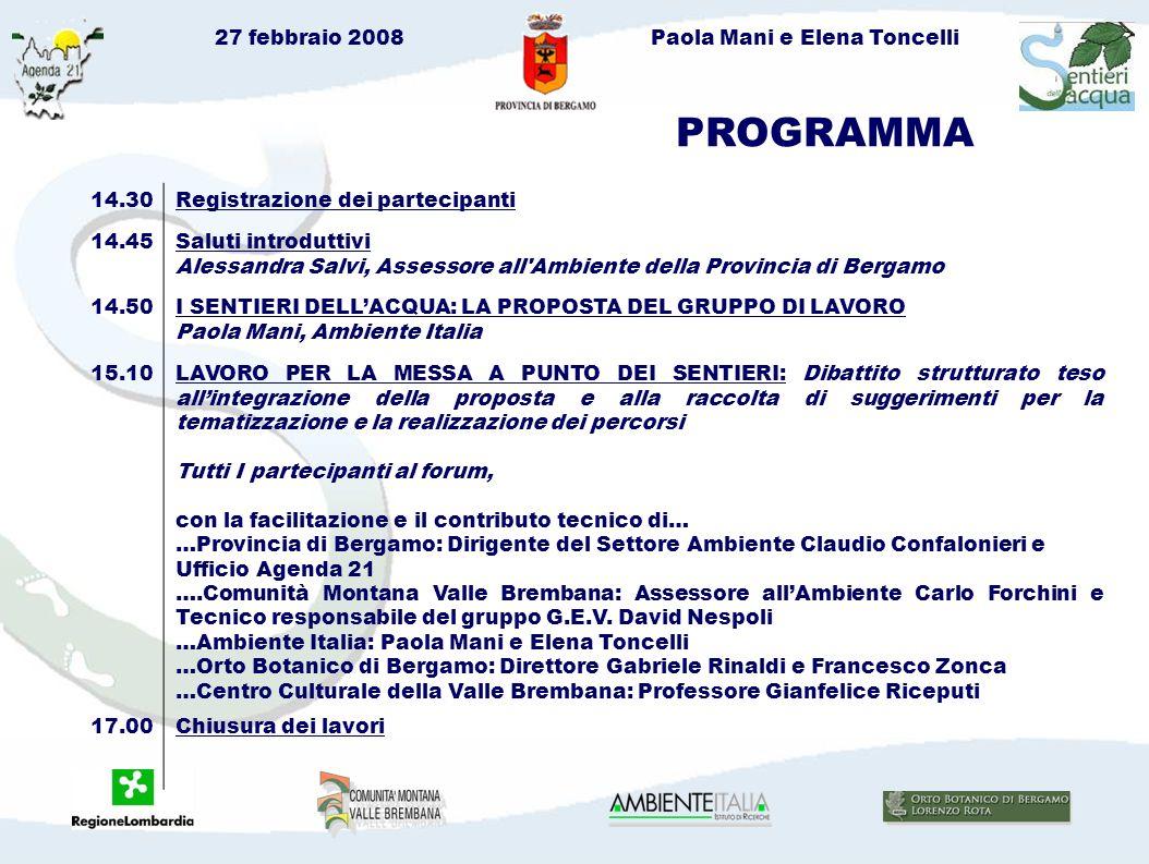 27 febbraio 2008Paola Mani e Elena Toncelli Quali caratteristiche per i sentieri dellacqua.