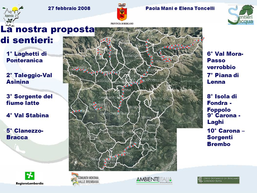 27 febbraio 2008Paola Mani e Elena Toncelli Questioni aperte… Definizione sentieri: Altri sentieri dellacqua.