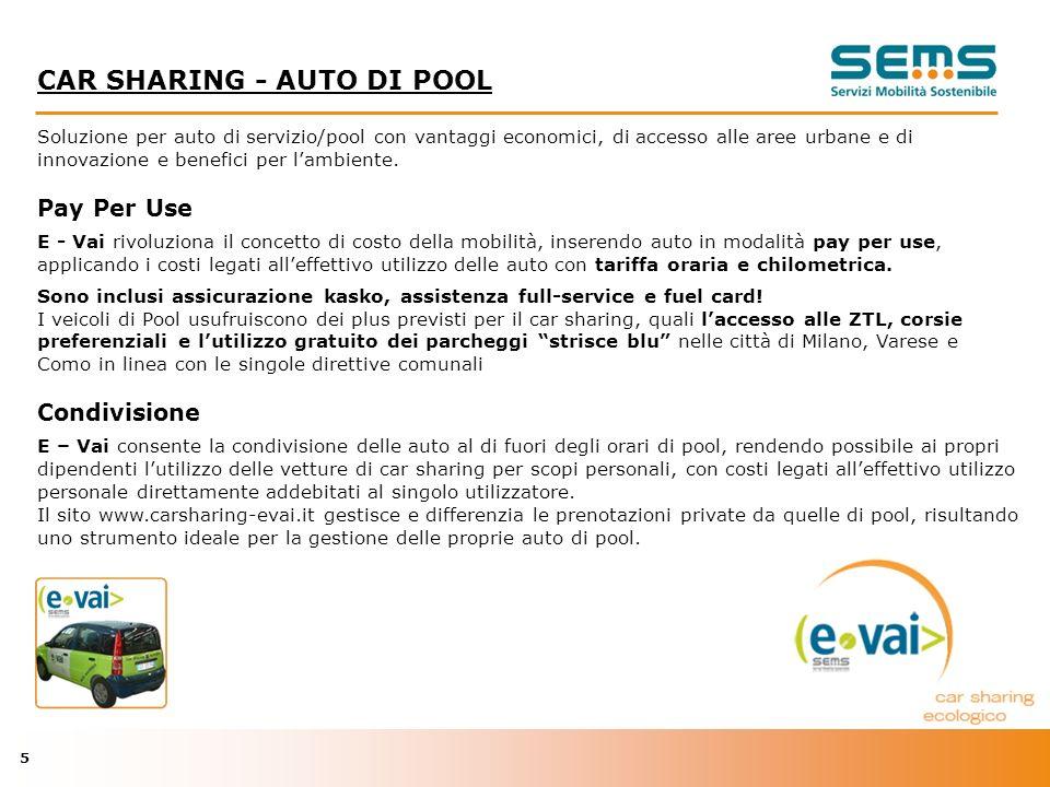 5 CAR SHARING - AUTO DI POOL Soluzione per auto di servizio/pool con vantaggi economici, di accesso alle aree urbane e di innovazione e benefici per lambiente.