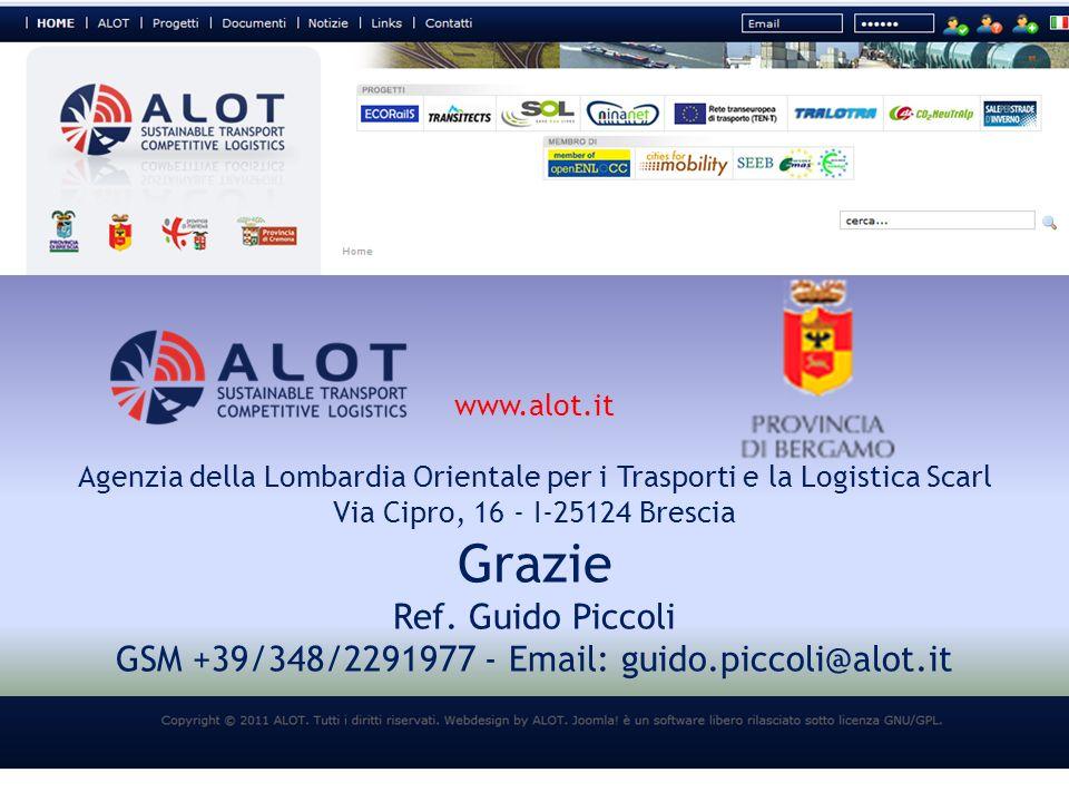 . www.alot.it Agenzia della Lombardia Orientale per i Trasporti e la Logistica Scarl Via Cipro, 16 - I-25124 Brescia Grazie Ref. Guido Piccoli GSM +39