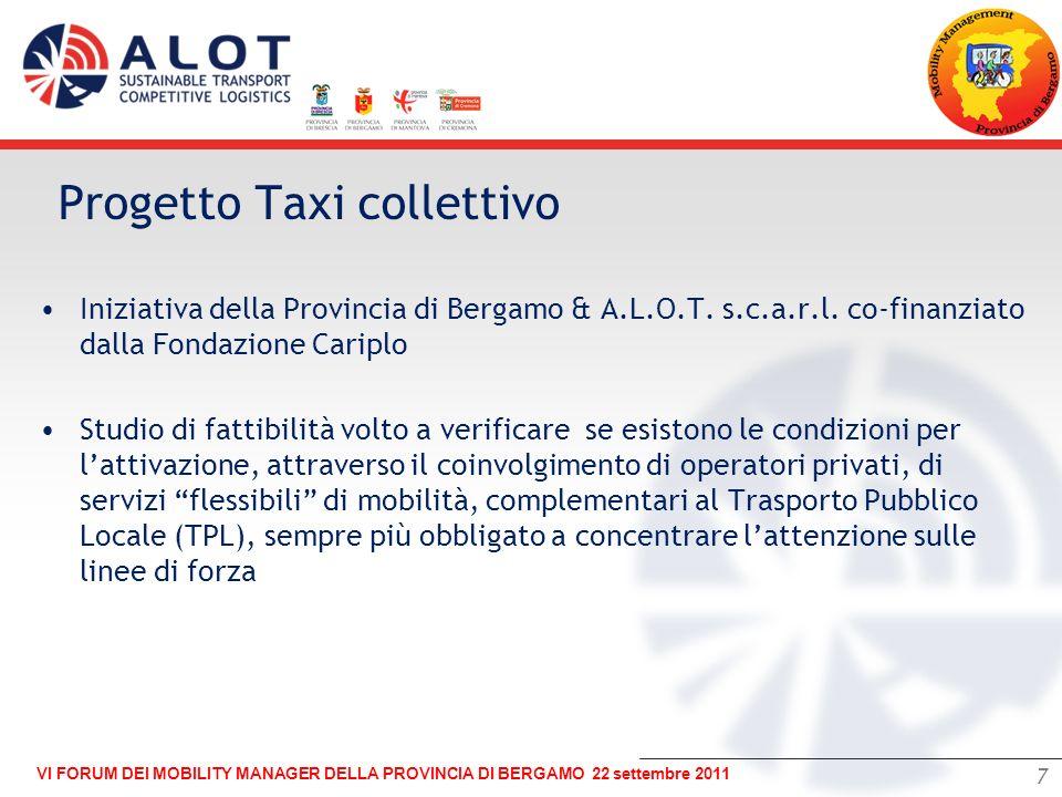 7 VI FORUM DEI MOBILITY MANAGER DELLA PROVINCIA DI BERGAMO 22 settembre 2011 – Iniziativa della Provincia di Bergamo & A.L.O.T. s.c.a.r.l. co-finanzia