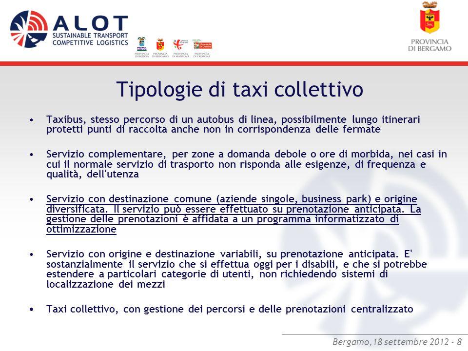 Bergamo,18 settembre 2012 - 8 Tipologie di taxi collettivo Taxibus, stesso percorso di un autobus di linea, possibilmente lungo itinerari protetti pun