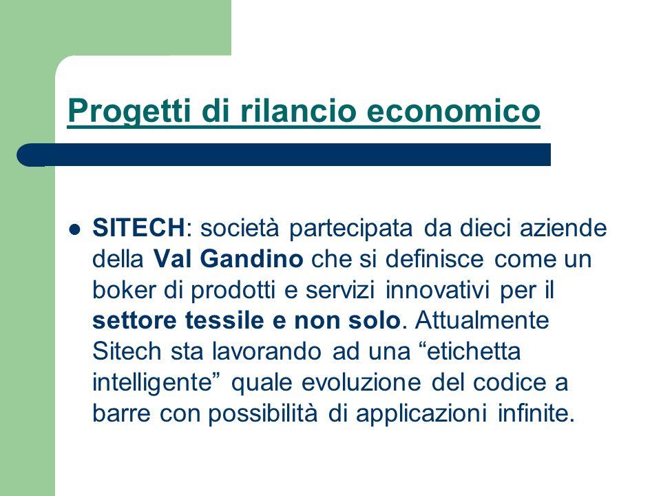 Progetti di rilancio economico SITECH: società partecipata da dieci aziende della Val Gandino che si definisce come un boker di prodotti e servizi inn