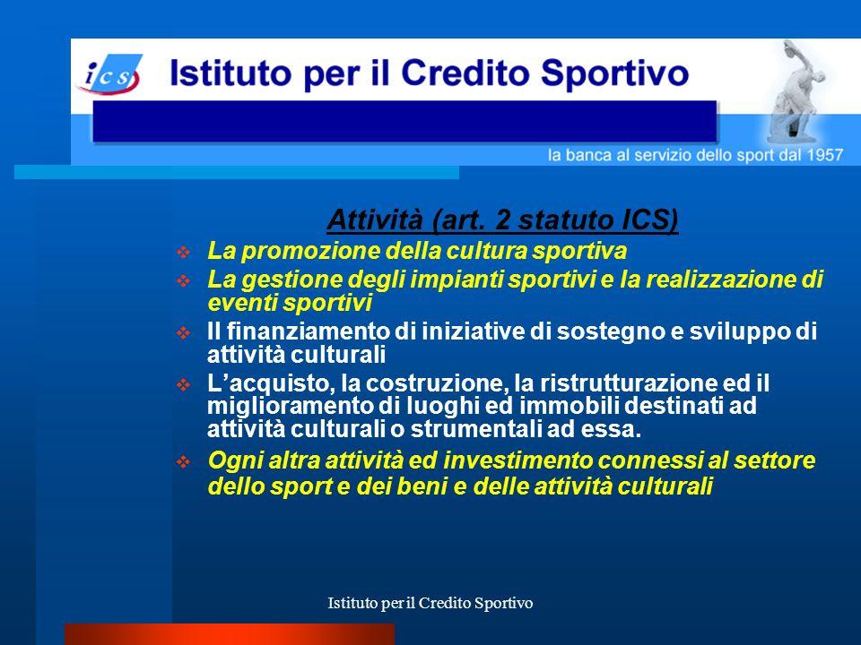 Istituto per il Credito Sportivo Garanzie ipoteca su beni immobili; fideiussione comunale; cessione di contributi; fideiussione bancaria; fideiussione assicurativa; altre forme da valutare.