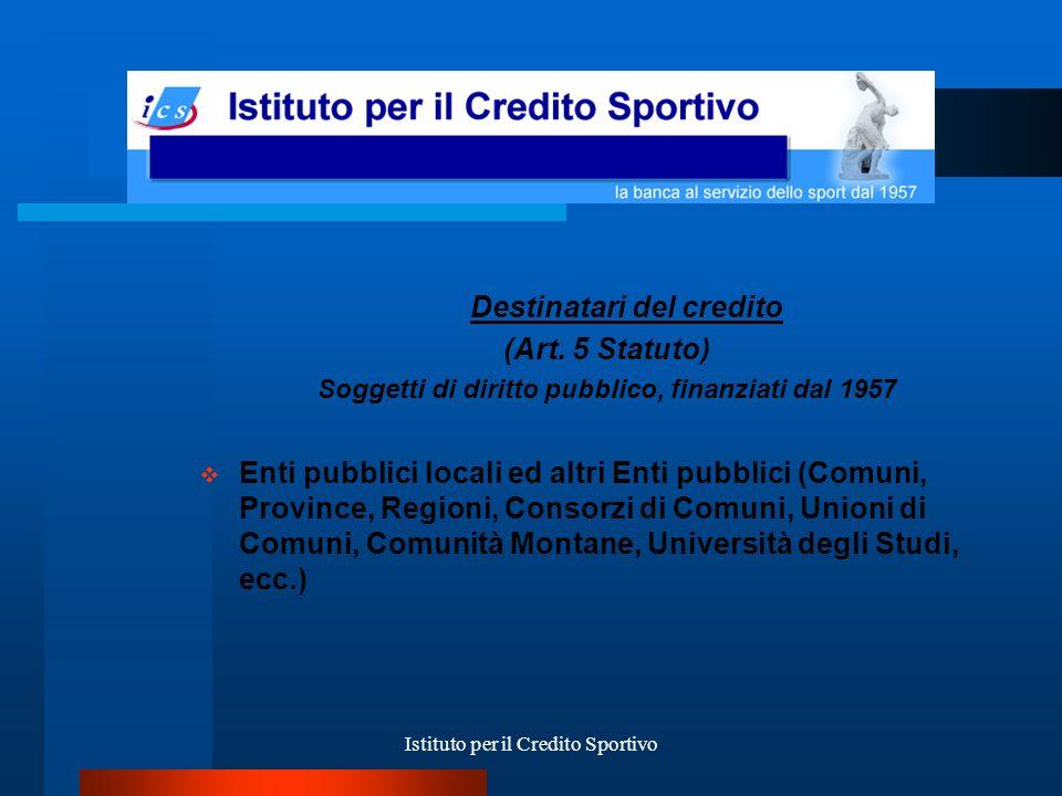 Istituto per il Credito Sportivo Condizioni dei finanziamenti Enti Locali TASSO FISSO Mutui fino a 10 anni I.R.S.