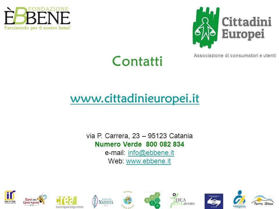 Associazione di consumatori e utenti Contatti www.cittadinieuropei.it via P.