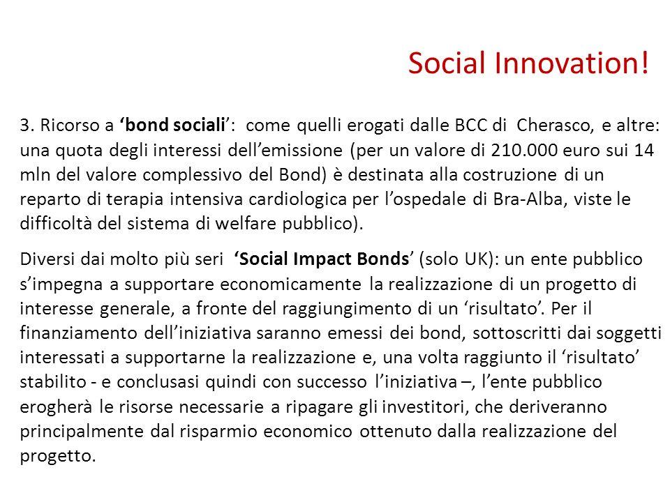 3. Ricorso a bond sociali: come quelli erogati dalle BCC di Cherasco, e altre: una quota degli interessi dellemissione (per un valore di 210.000 euro