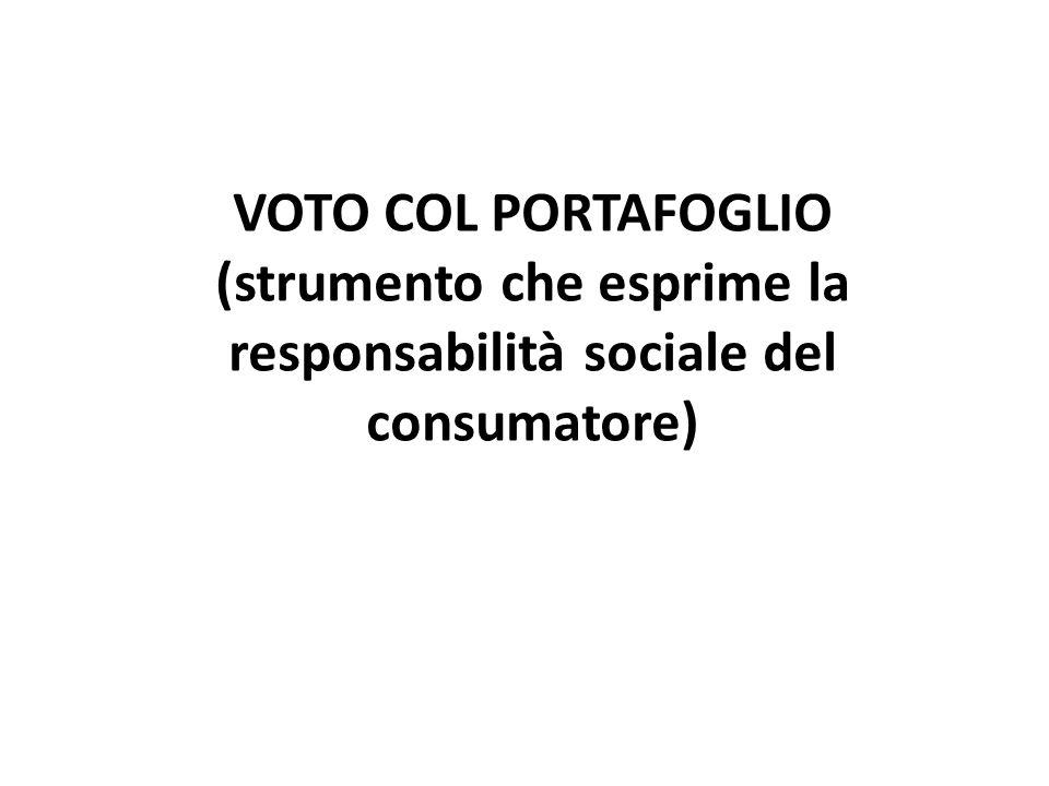 VOTO COL PORTAFOGLIO (strumento che esprime la responsabilità sociale del consumatore)