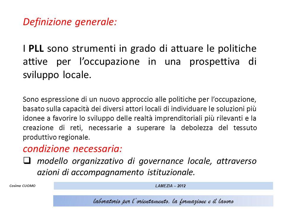 Cosimo CUOMO LAMEZIA – 2012 laboratorio per lorientamento, la formazione e il lavoro Definizione generale: I PLL sono strumenti in grado di attuare le