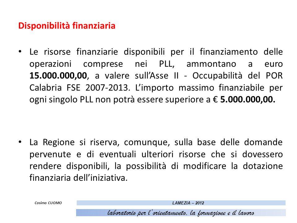 Disponibilità finanziaria Le risorse finanziarie disponibili per il finanziamento delle operazioni comprese nei PLL, ammontano a euro 15.000.000,00, a