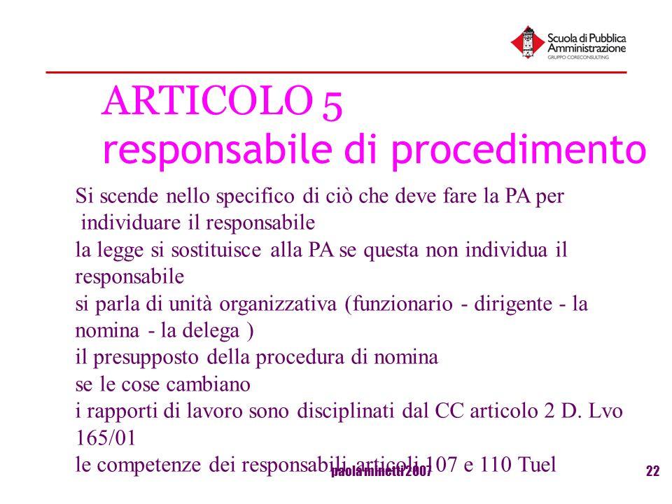 paola minetti 200722 ARTICOLO 5 responsabile di procedimento Si scende nello specifico di ciò che deve fare la PA per individuare il responsabile la l