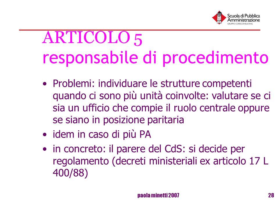 paola minetti 200728 ARTICOLO 5 responsabile di procedimento Problemi: individuare le strutture competenti quando ci sono più unità coinvolte: valutar