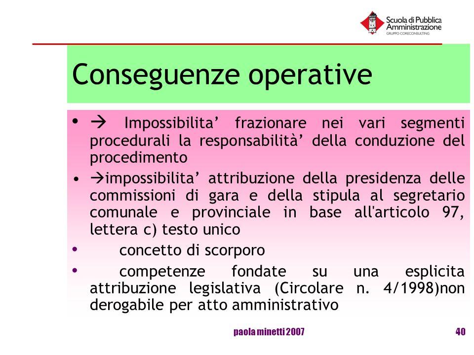 paola minetti 200740 Conseguenze operative Impossibilita frazionare nei vari segmenti procedurali la responsabilità della conduzione del procedimento