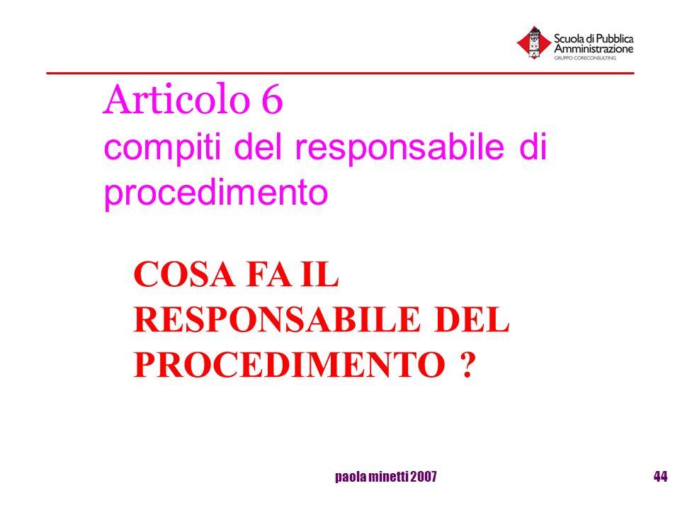 paola minetti 200744 Articolo 6 compiti del responsabile di procedimento COSA FA IL RESPONSABILE DEL PROCEDIMENTO ?