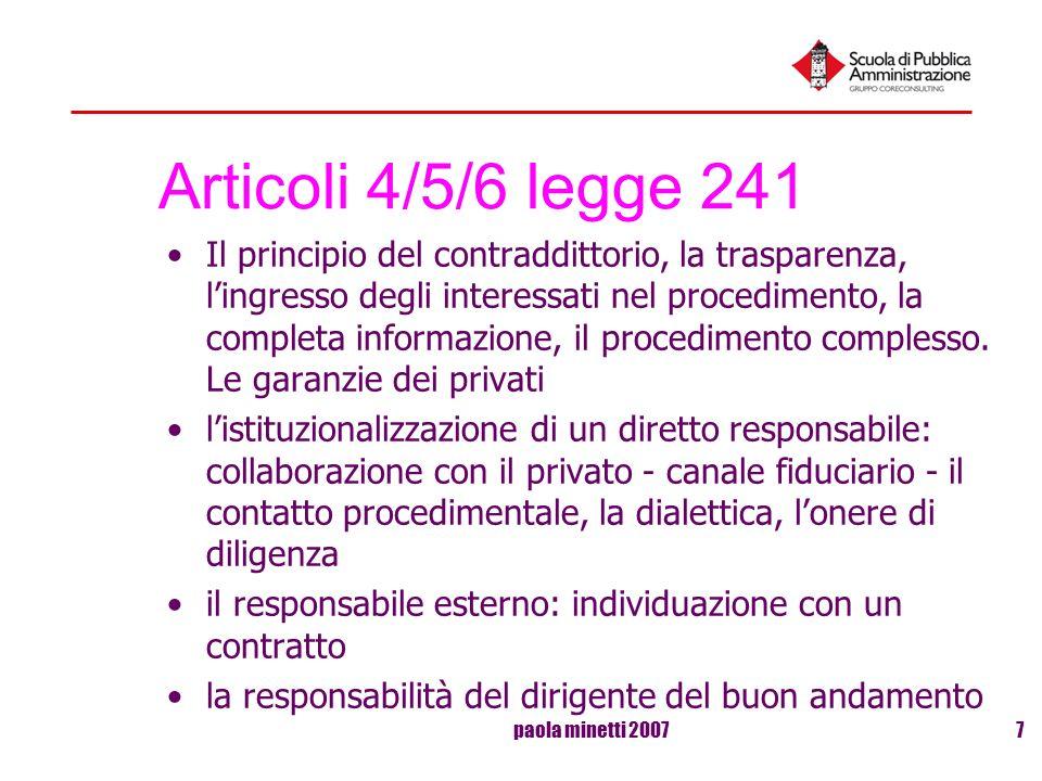 paola minetti 20077 Articoli 4/5/6 legge 241 Il principio del contraddittorio, la trasparenza, lingresso degli interessati nel procedimento, la comple