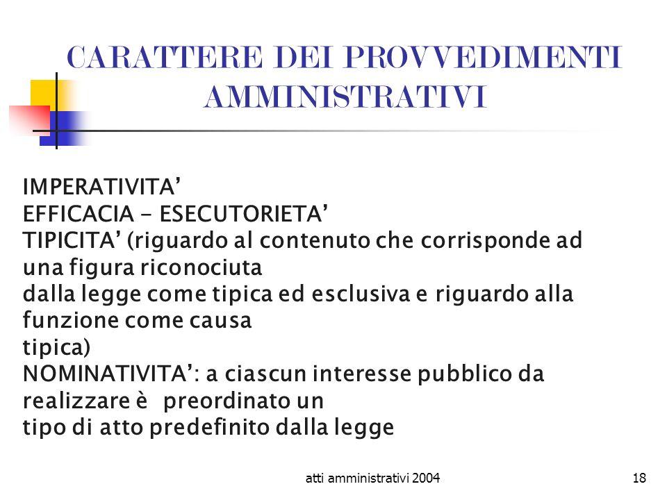 atti amministrativi 200418 CARATTERE DEI PROVVEDIMENTI AMMINISTRATIVI IMPERATIVITA EFFICACIA - ESECUTORIETA TIPICITA (riguardo al contenuto che corris