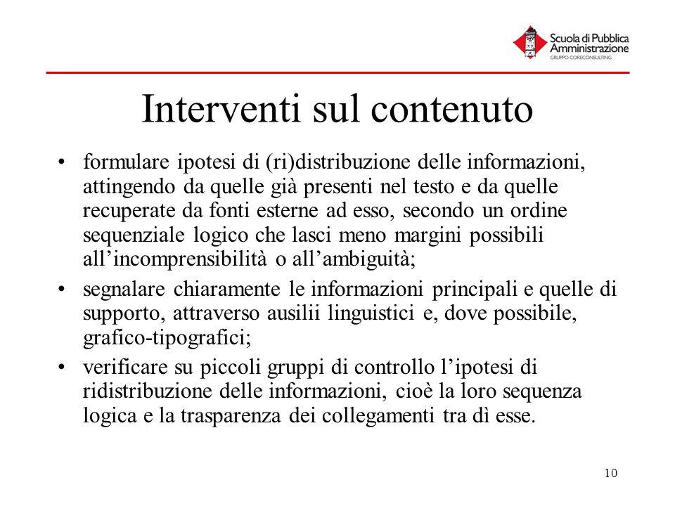 10 Interventi sul contenuto formulare ipotesi di (ri)distribuzione delle informazioni, attingendo da quelle già presenti nel testo e da quelle recuper