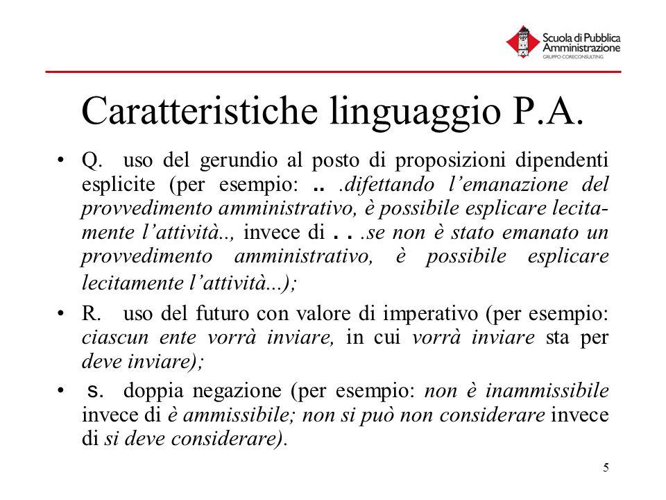 5 Caratteristiche linguaggio P.A. Q.uso del gerundio al posto di proposizioni dipendenti esplicite (per esempio:...difettando lemanazione del provvedi