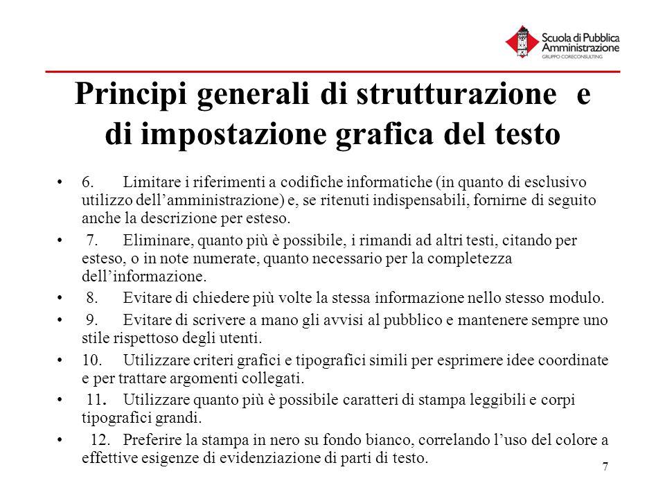 7 Principi generali di strutturazione e di impostazione grafica del testo 6.Limitare i riferimenti a codifiche informatiche (in quanto di esclusivo ut