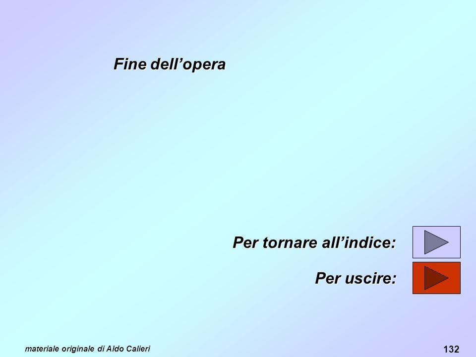 132 materiale originale di Aldo Calieri Fine dellopera Per tornare allindice: Per uscire: