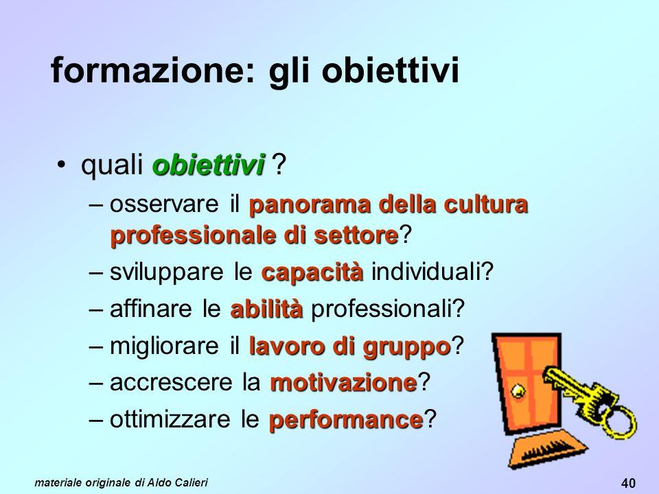 40 materiale originale di Aldo Calieri formazione: gli obiettivi obiettiviquali obiettivi .