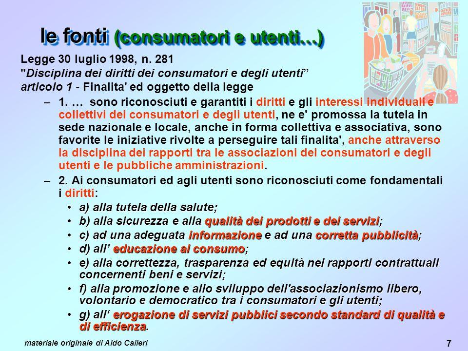 7 materiale originale di Aldo Calieri le fonti (consumatori e utenti…) Legge 30 luglio 1998, n.