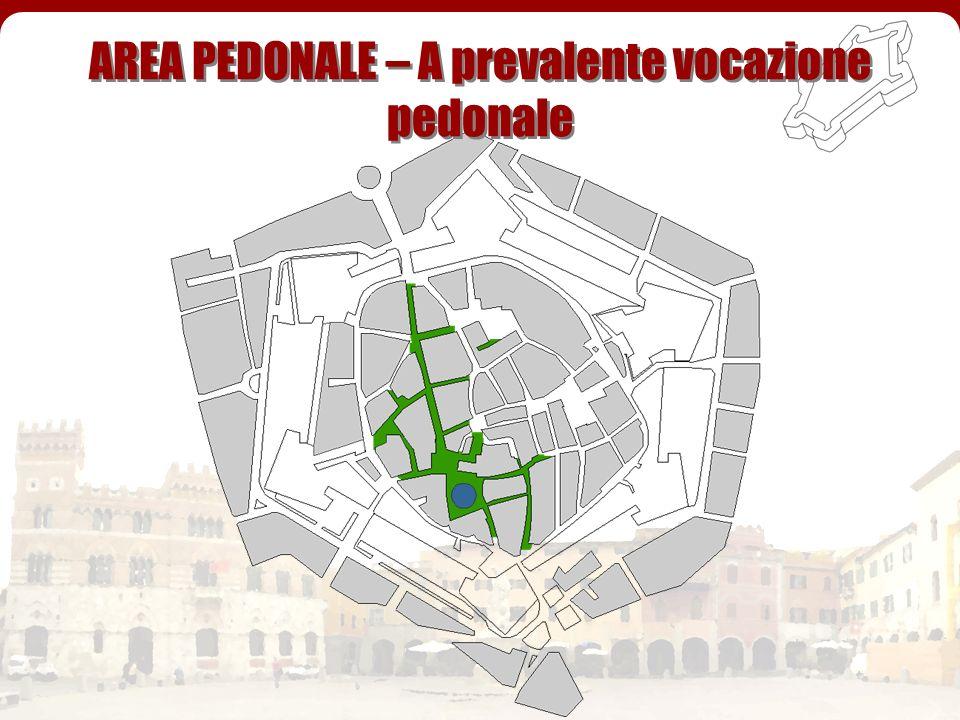 AREA PEDONALE – A prevalente vocazione pedonale