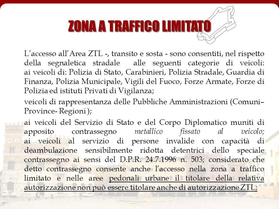 Laccesso allArea ZTL -, transito e sosta - sono consentiti, nel rispetto della segnaletica stradale alle seguenti categorie di veicoli: ai veicoli di: