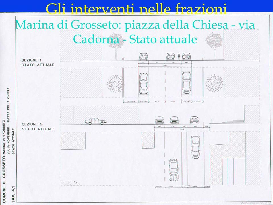 LOGO DELLA SOCIETÀ Marina di Grosseto: piazza della Chiesa - via Cadorna - Stato attuale Gli interventi nelle frazioni