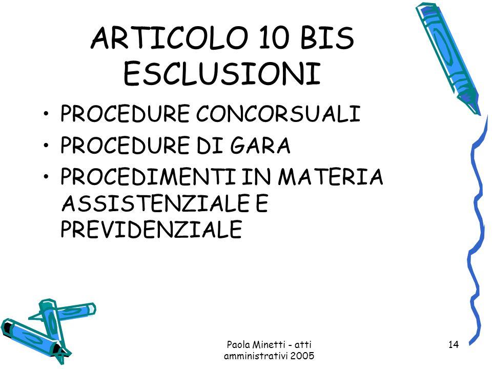 Paola Minetti - atti amministrativi 2005 14 ARTICOLO 10 BIS ESCLUSIONI PROCEDURE CONCORSUALI PROCEDURE DI GARA PROCEDIMENTI IN MATERIA ASSISTENZIALE E