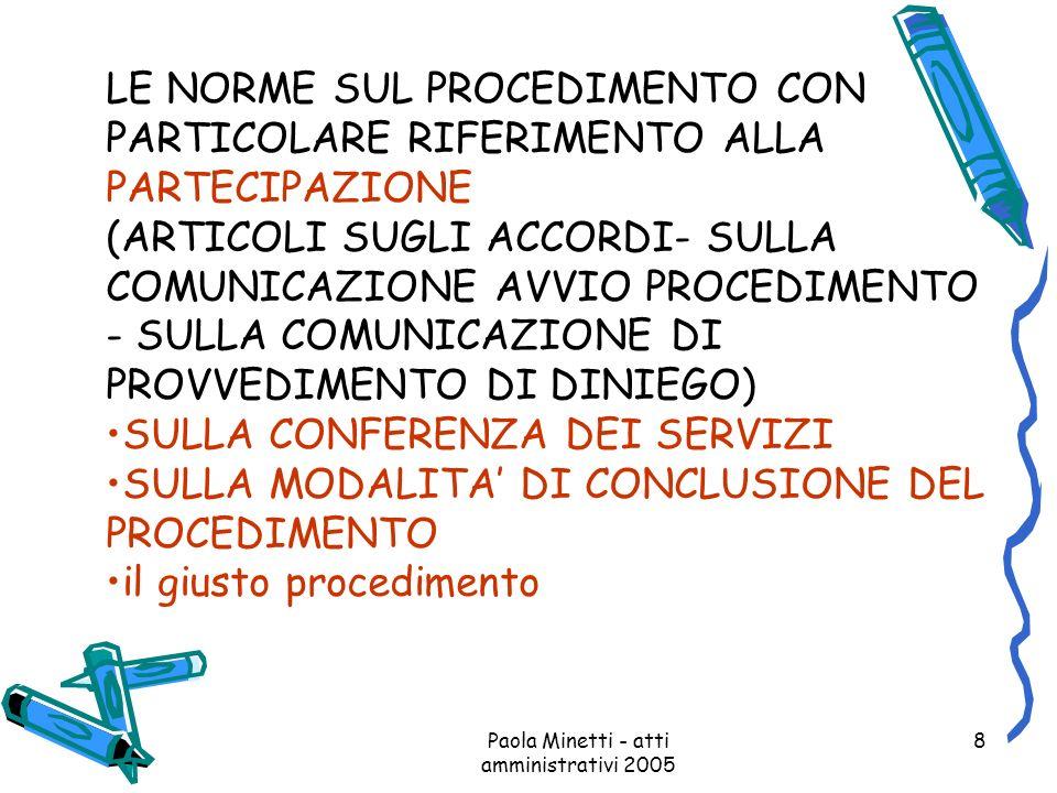 Paola Minetti - atti amministrativi 2005 8 LE NORME SUL PROCEDIMENTO CON PARTICOLARE RIFERIMENTO ALLA PARTECIPAZIONE (ARTICOLI SUGLI ACCORDI- SULLA CO