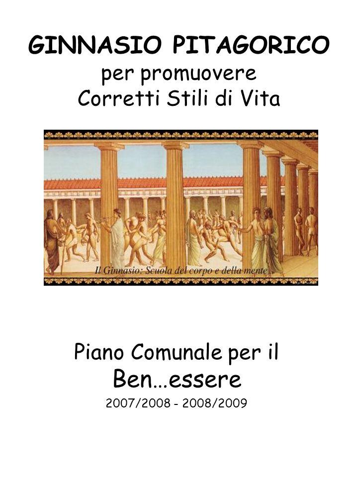 GINNASIO PITAGORICO per promuovere Corretti Stili di Vita Piano Comunale per il Ben…essere 2007/2008 - 2008/2009