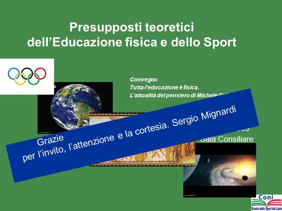 Presupposti teoretici dellEducazione fisica e dello Sport Crotone 3 Aprile 2009 Sala Consiliare Convegno Tutta leducazione è fisica. Lattualità del pe