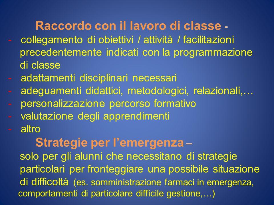 Raccordo con il lavoro di classe - - collegamento di obiettivi / attività / facilitazioni precedentemente indicati con la programmazione di classe - a