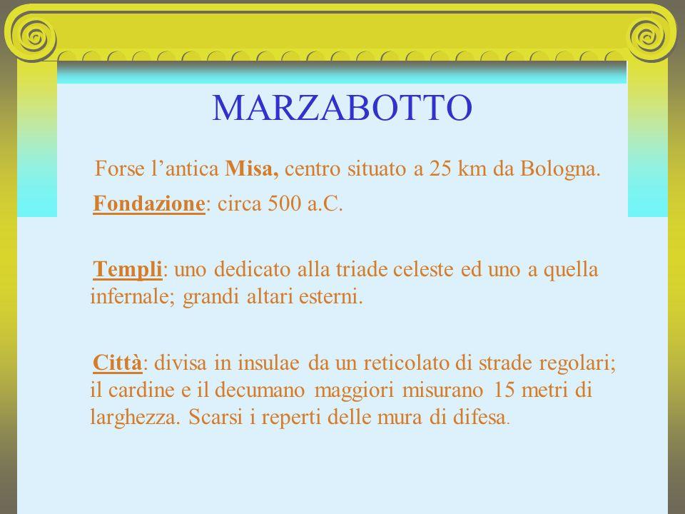 Forse lantica Misa, centro situato a 25 km da Bologna. Fondazione: circa 500 a.C. Templi: uno dedicato alla triade celeste ed uno a quella infernale;