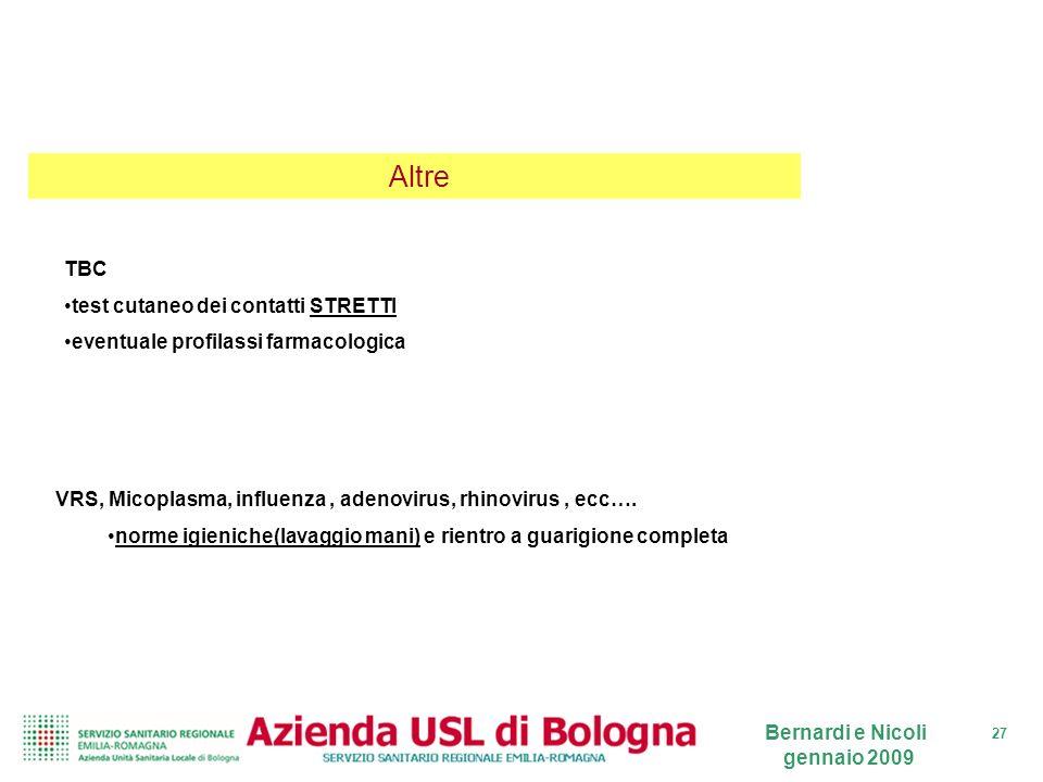 27 Bernardi e Nicoli gennaio 2009 TBC test cutaneo dei contatti STRETTI eventuale profilassi farmacologica VRS, Micoplasma, influenza, adenovirus, rhi