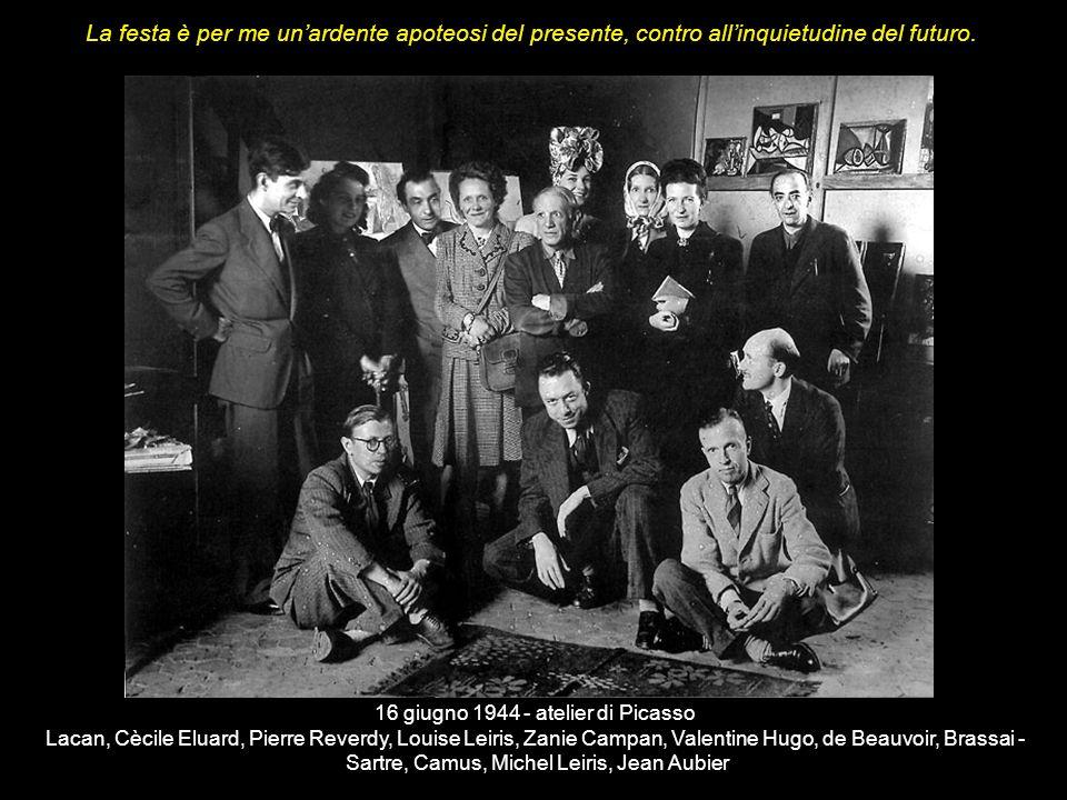 16 giugno 1944 - atelier di Picasso Lacan, Cècile Eluard, Pierre Reverdy, Louise Leiris, Zanie Campan, Valentine Hugo, de Beauvoir, Brassai - Sartre,