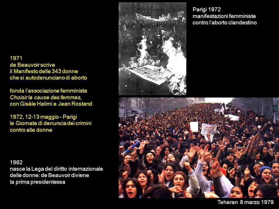 1971 de Beauvoir scrive il Manifesto delle 343 donne che si autodenunciano di aborto fonda lassociazione femminista Choisir la cause des femmes, con G