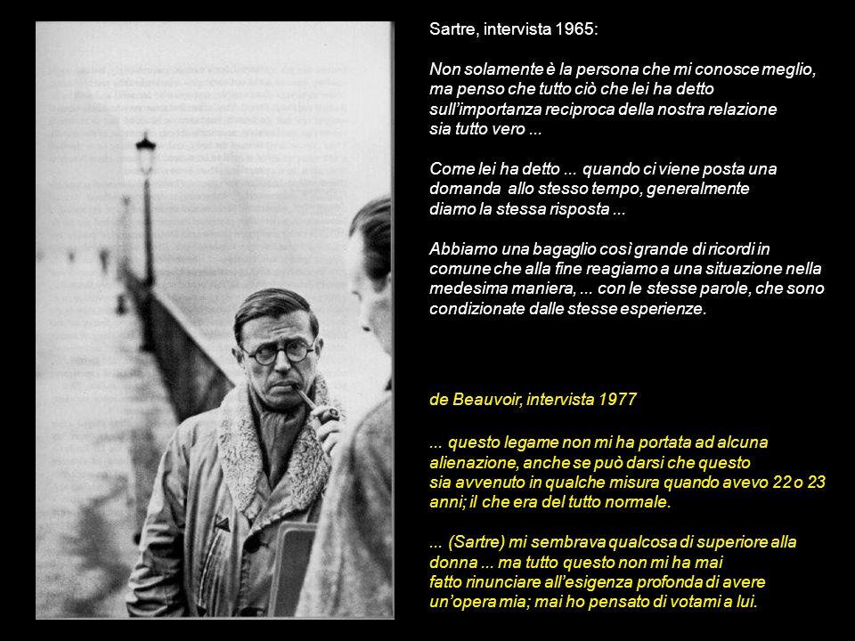 Sartre, intervista 1965: Non solamente è la persona che mi conosce meglio, ma penso che tutto ciò che lei ha detto sullimportanza reciproca della nost