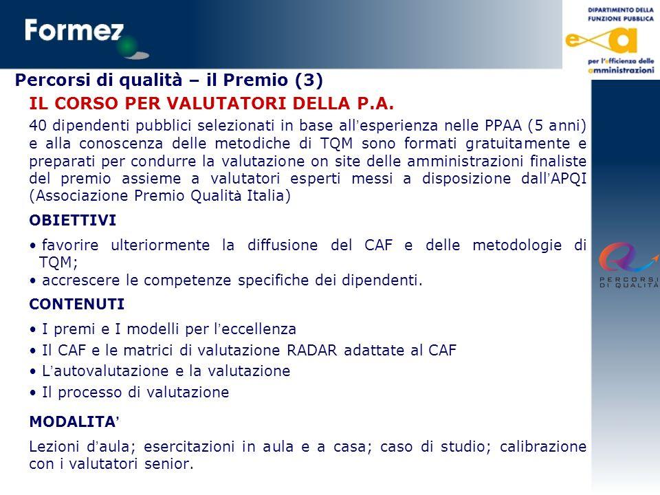 Percorsi di qualità – perché il CAF E uno strumento elaborato specificamente per le organizzazioni pubbliche.