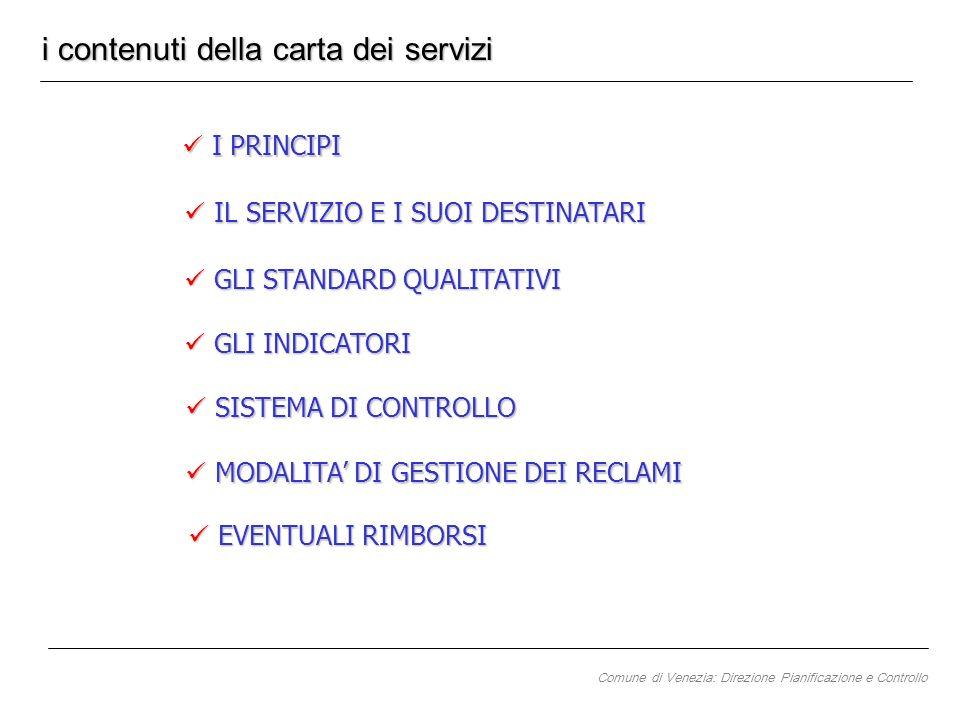 I PRINCIPI I PRINCIPI i contenuti della carta dei servizi IL SERVIZIO E I SUOI DESTINATARI IL SERVIZIO E I SUOI DESTINATARI GLI STANDARD QUALITATIVI G