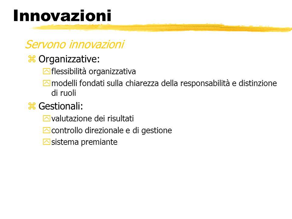 zOrganizzative: yflessibilità organizzativa ymodelli fondati sulla chiarezza della responsabilità e distinzione di ruoli zGestionali: yvalutazione dei