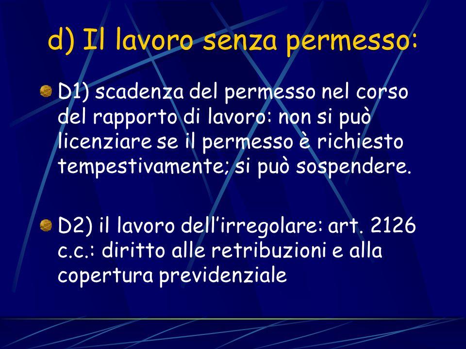 c) il caso del permesso senza lavoro La perdita del lavoro non costituisce motivo di revoca del permesso; MA: limite dei 6 mesi ex art.