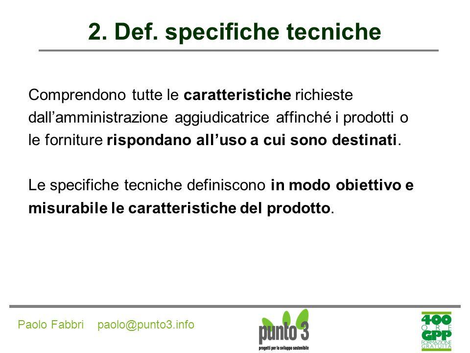 Paolo Fabbri paolo@punto3.info 2.Def. specifiche tecniche Art.