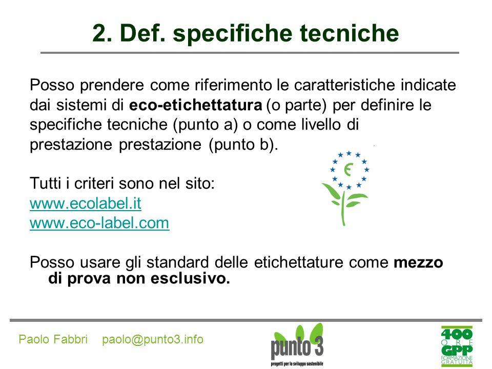 Paolo Fabbri paolo@punto3.info 2.Def. specifiche tecniche Uso sistemi di eco-etichettatura (art.