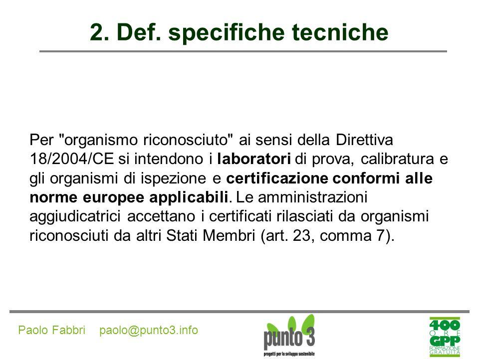 Paolo Fabbri paolo@punto3.info 2.Def. specifiche tecniche È possibile far riferimento a (dir.