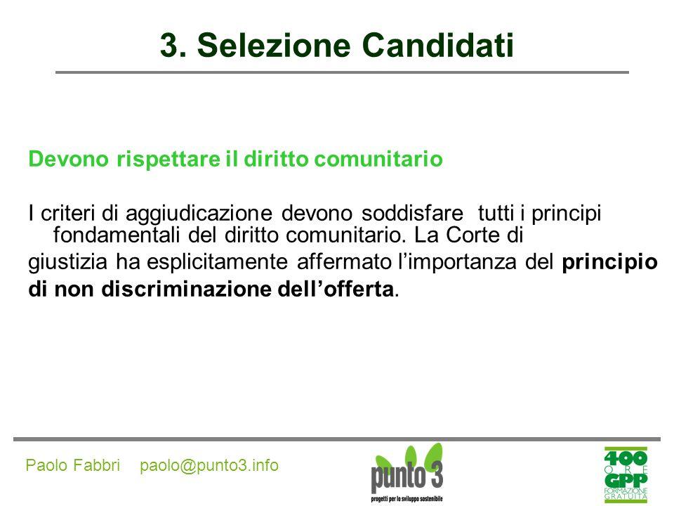 Paolo Fabbri paolo@punto3.info 3.Selezione Candidati Norme di gestione ambientale Art.