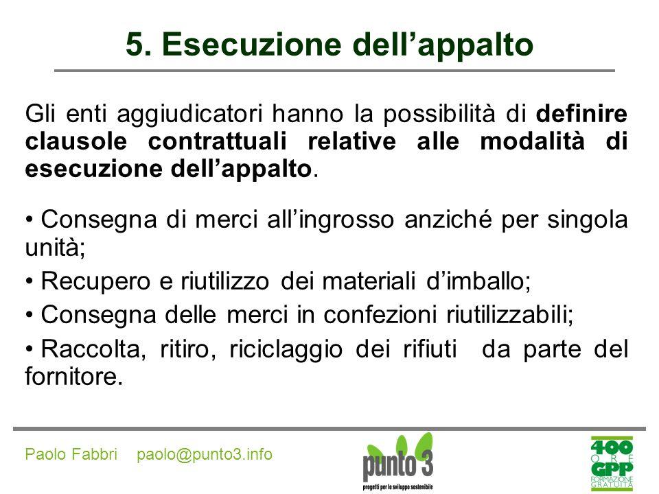 Paolo Fabbri paolo@punto3.info 5.Esecuzione dellappalto Art.