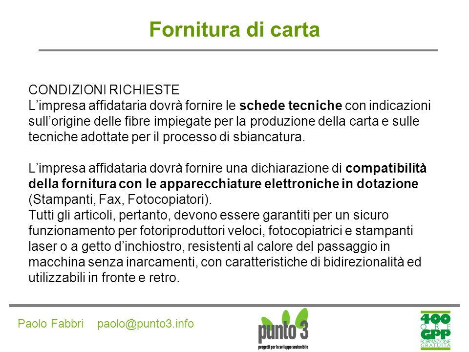 Paolo Fabbri paolo@punto3.info Fornitura di carta CLAUSOLE AMBIENTALI Recupero e riutilizzo dei materiali dimballo Raccolta, ritiro, riciclaggio dei rifiuti da parte del fornitore